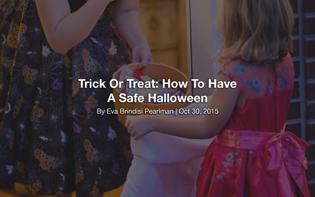 Trick Or Treat: How To Have A Safe Halloween