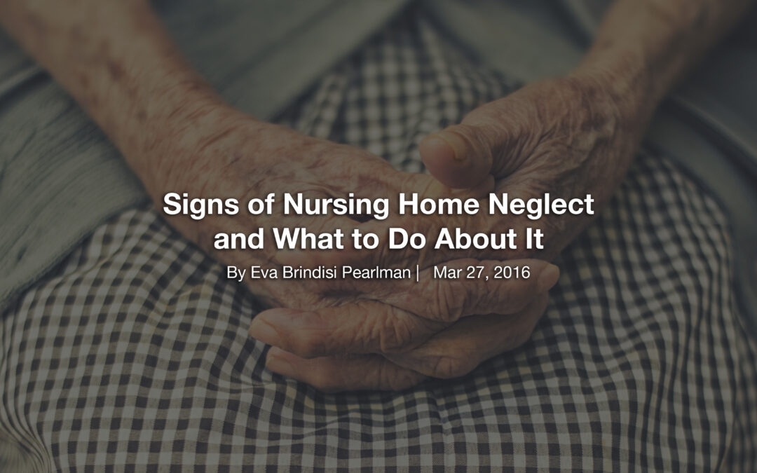 Signs of Nursing Home Neglect and What to Do About It