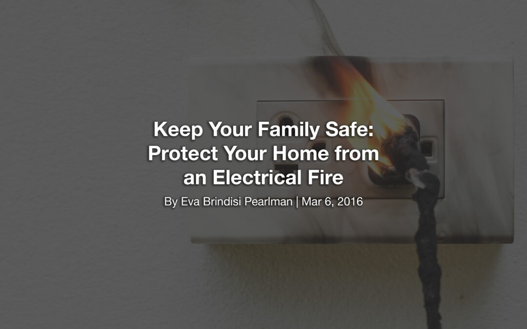 Keep Your Family Safe: Protect Your Home from an Electrical Fire