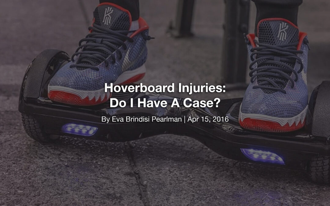 Hoverboard Injuries: Do I Have A Case?