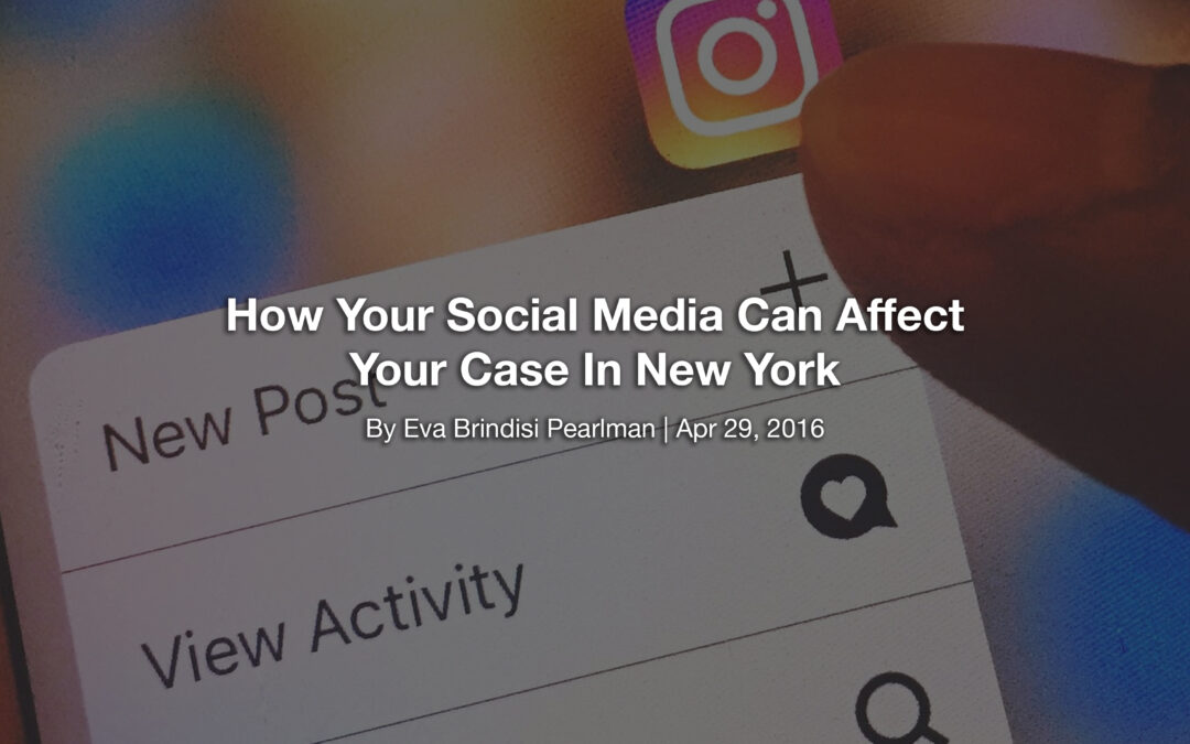 How Your Social Media Can Affect Your Case In New York