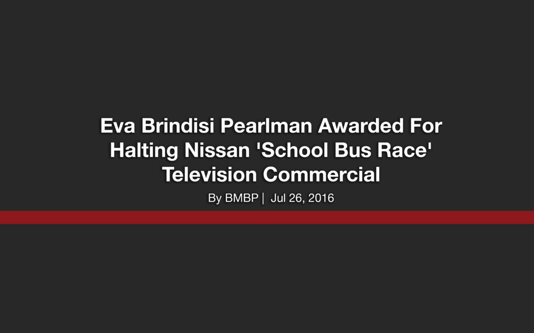 Eva Brindisi Pearlman Awarded For Halting Nissan 'School Bus Race' Television Commercial
