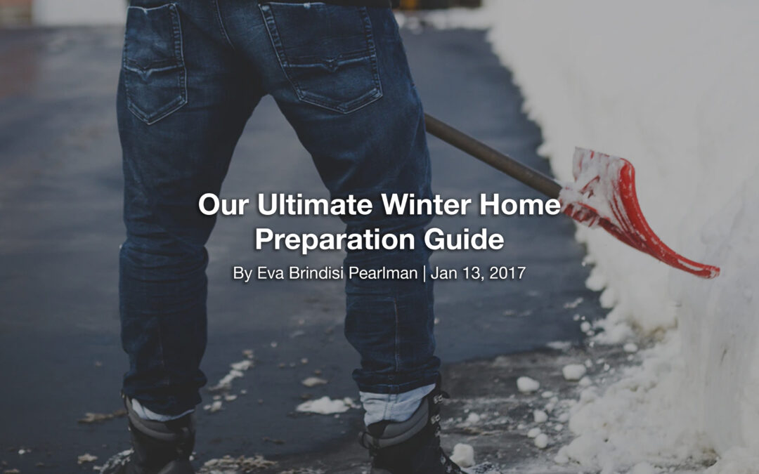 Our Ultimate Winter Home Preparation Guide