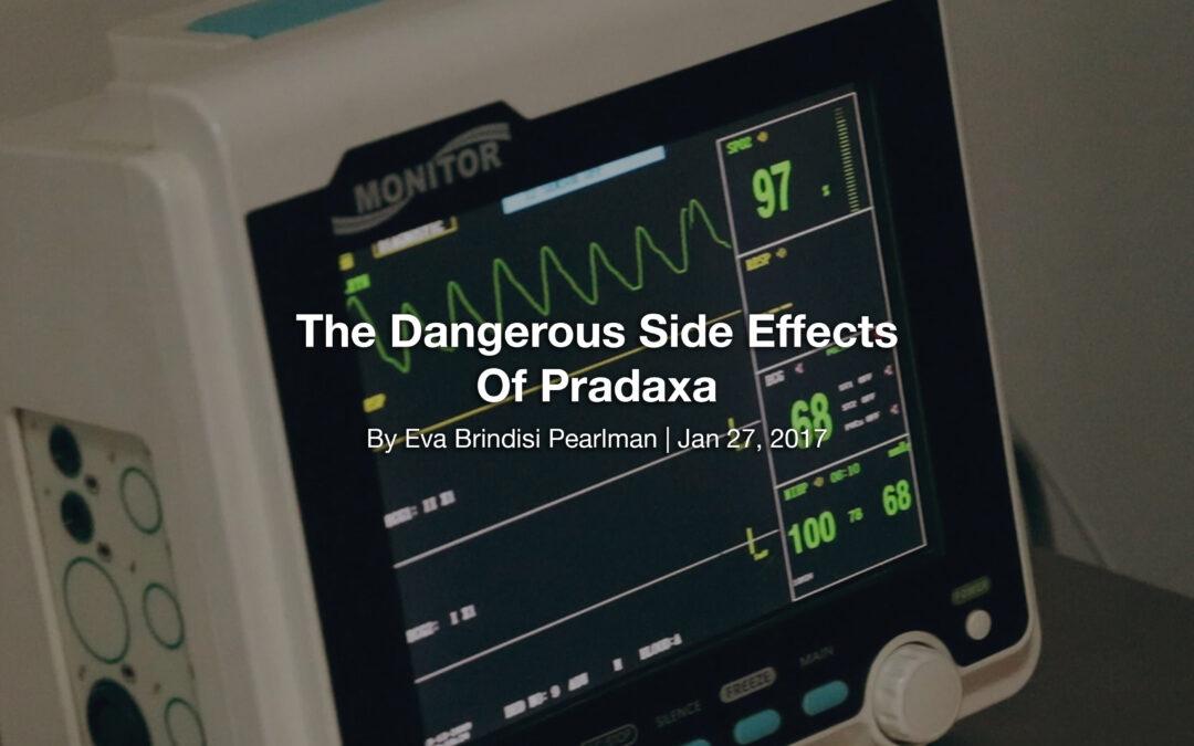 The Dangerous Side Effects Of Pradaxa