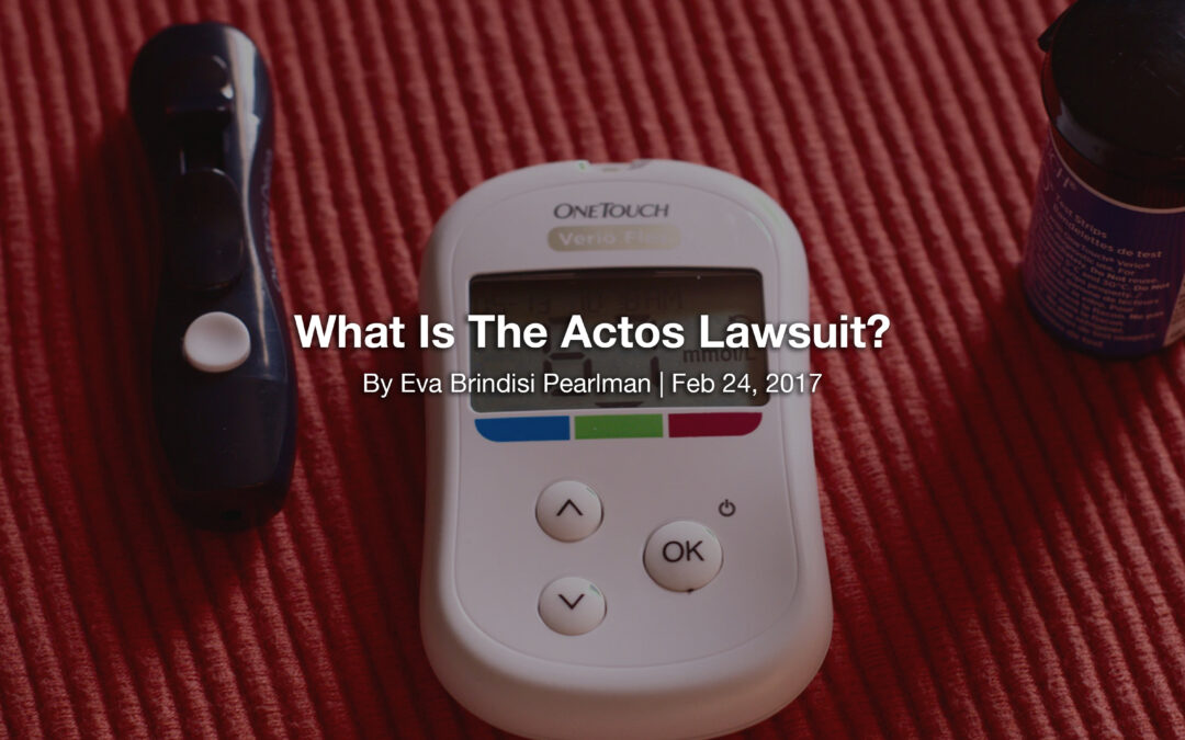 What Is The Actos Lawsuit?