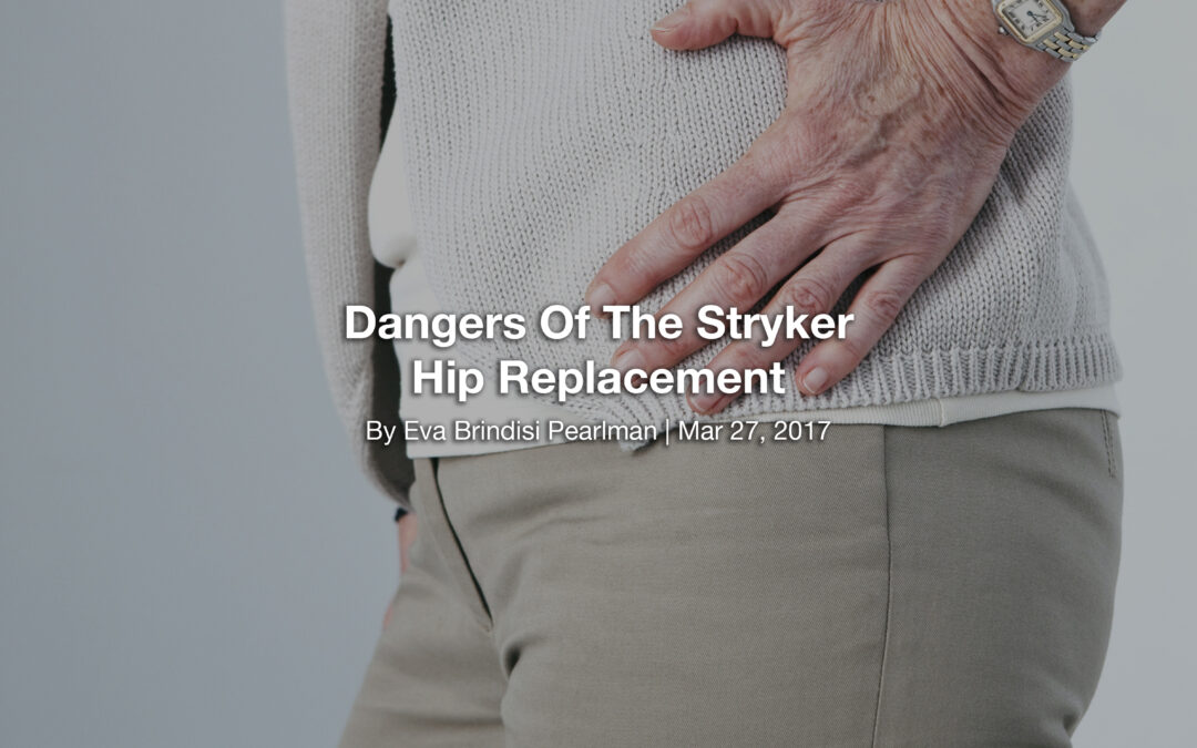 Dangers Of The Stryker Hip Replacement