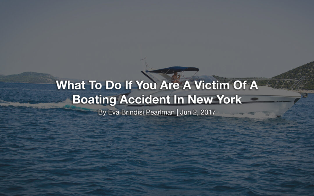 What To Do If You Are A Victim Of A Boating Accident In New York