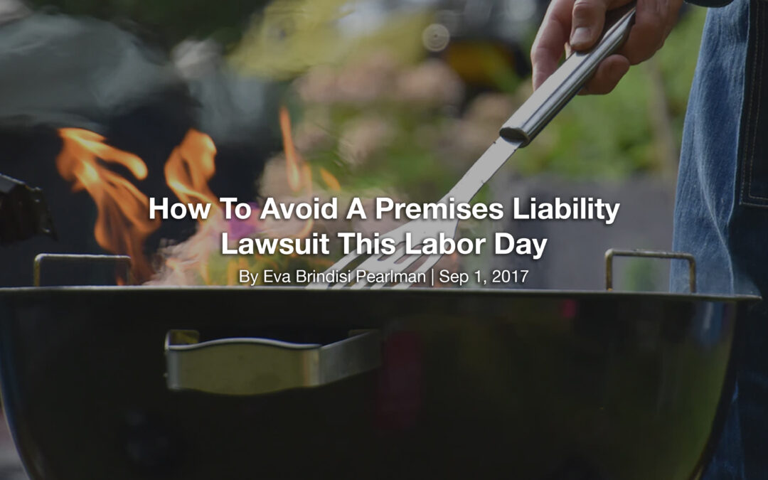 How To Avoid A Premises Liability Lawsuit This Labor Day