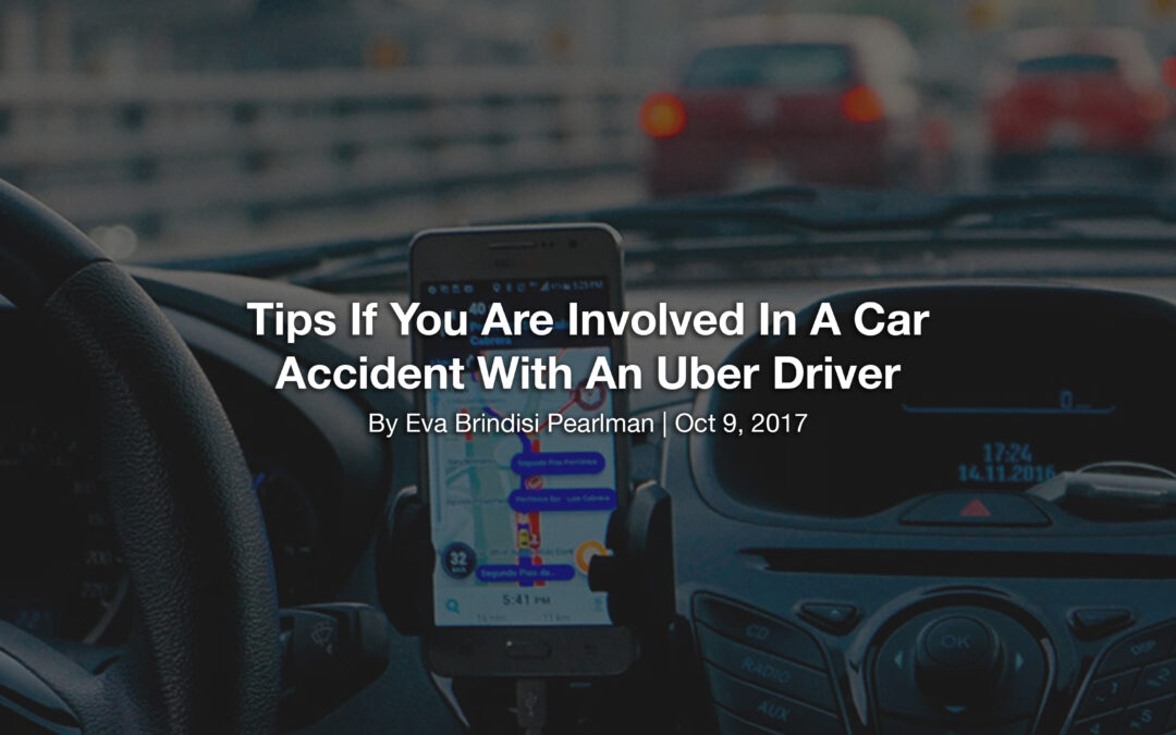 Tips If You Are Involved In A Car Accident With An Uber Driver