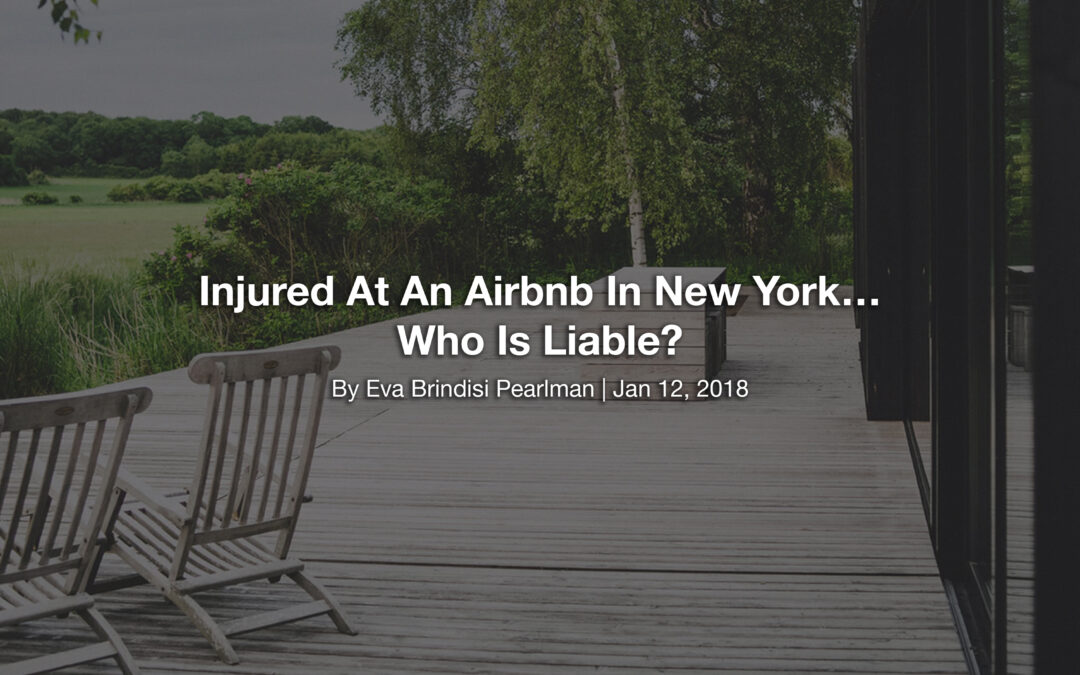 Injured At An Airbnb In New York… Who Is Liable?