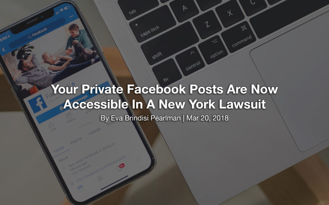 Your Private Facebook Posts Are Now Accessible In A New York Lawsuit