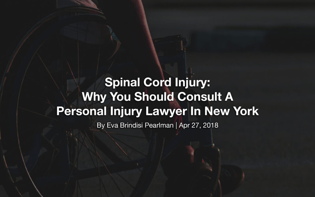 Spinal Cord Injury: Why You Should Consult A Personal Injury Lawyer In New York