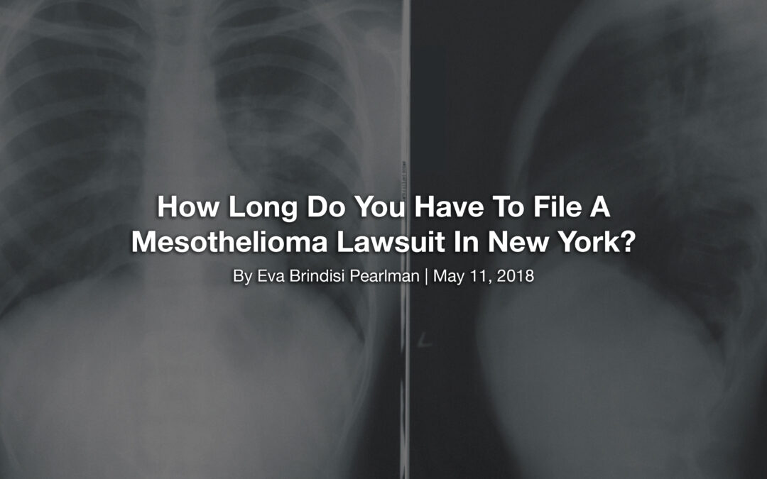 How Long Do You Have To File A Mesothelioma Lawsuit In New York?