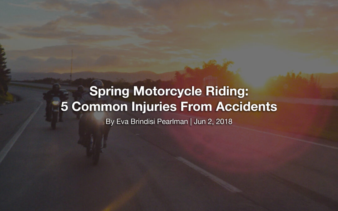 Spring Motorcycle Riding: 5 Common Injuries From Accidents