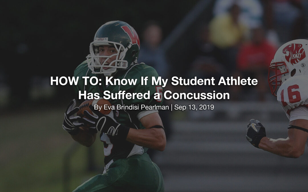 HOW TO: Know If My Student Athlete Has Suffered a Concussion