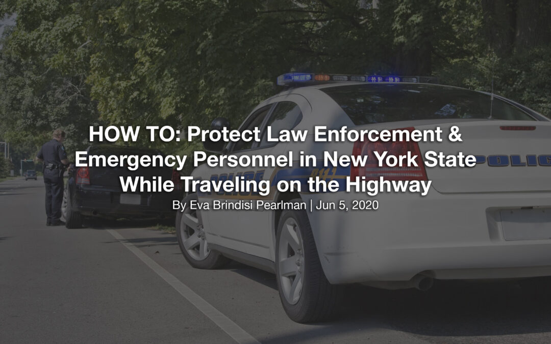 HOW TO: Protect Law Enforcement & Emergency Personnel in New York State While Traveling on the Highway