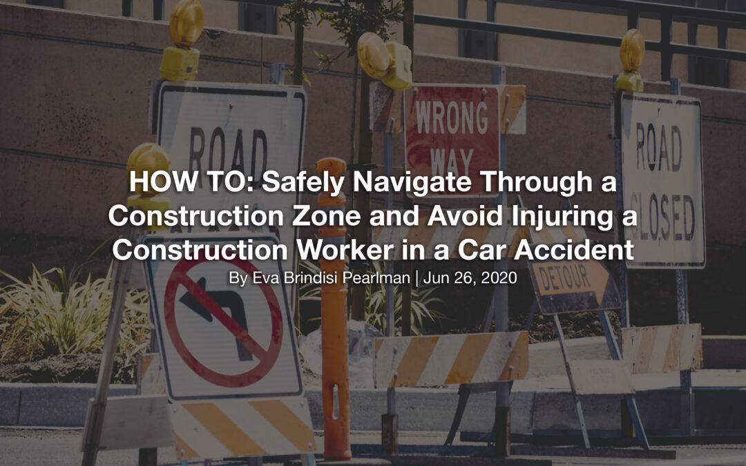 HOW TO: Safely Navigate Through a Construction Zone and Avoid Injuring a Construction Worker in a Car Accident
