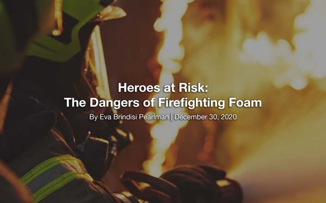 Heroes at Risk: The Dangers of Firefighting Foam