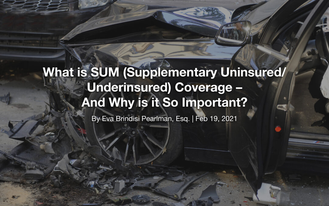What Is SUM (Supplementary Uninsured/Underinsured) Coverage – and Why is it So Important?