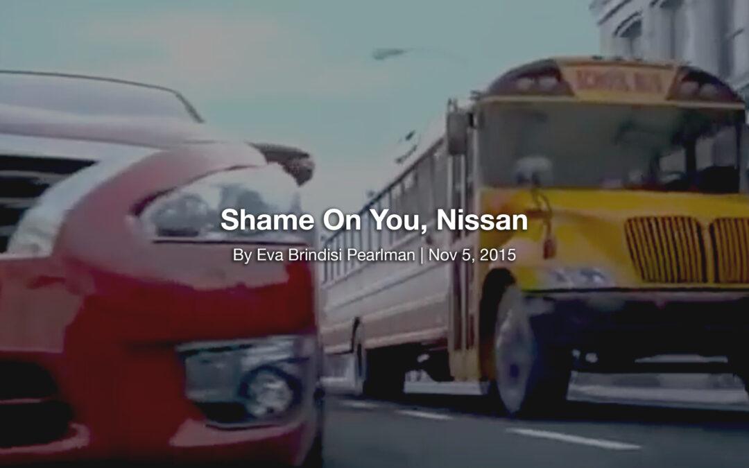 Shame On You, Nissan
