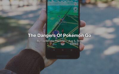 The Dangers Of Pokémon Go